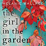 The Girl in the Garden | Melanie Wallace
