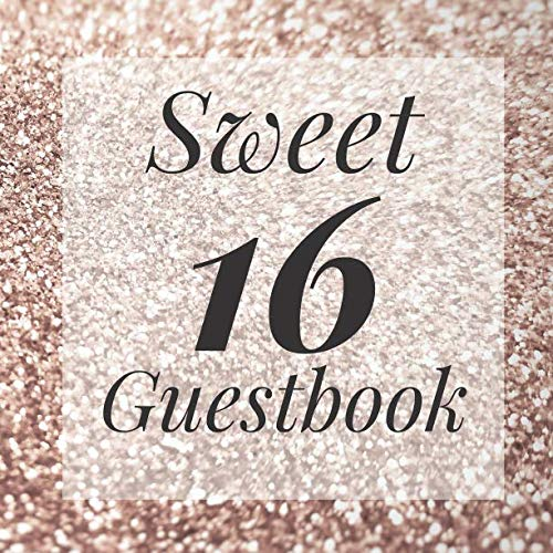 (Sweet 16 Guestbook: Gold Glitter Dust Sparkle Guest Book - Elegant Birthday Wedding Anniversary Party Signing Message Book - Gift Log & Photo ... Keepsake Present - Special Memories Ideas)