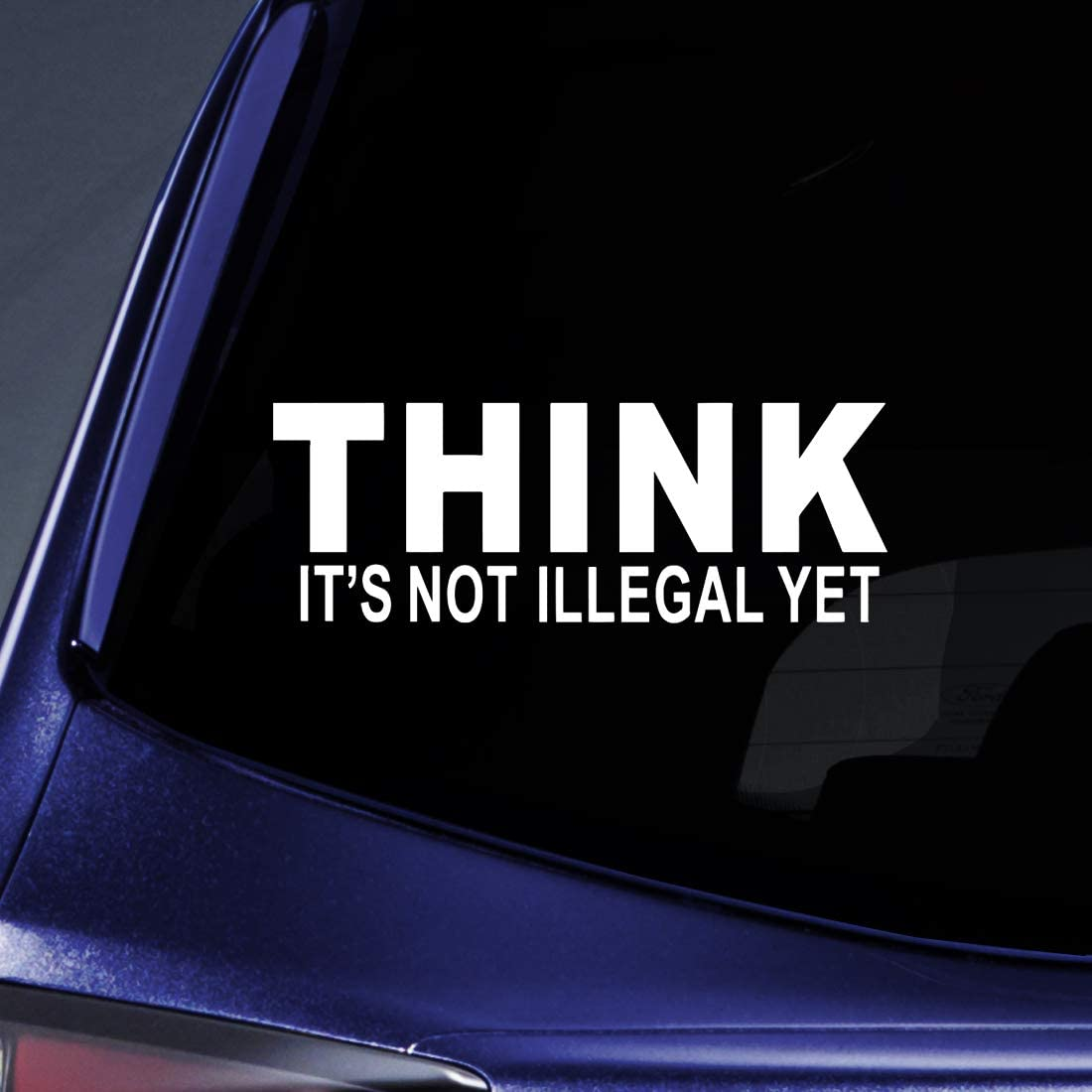 Bargain Max Decals - Think - It's not Illegal Yet - Sticker Decal Notebook Car Laptop 8