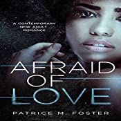 Afraid of Love: A Contemporary New Adult Romance, Book 3 | Patrice M. Foster