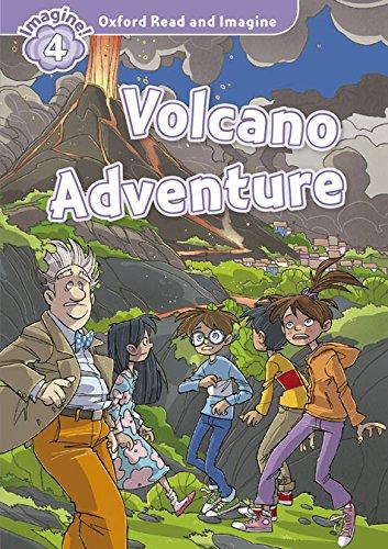 Oxford Read and Imagine: Level 4:: Volcano Adventure audio CD pack ebook