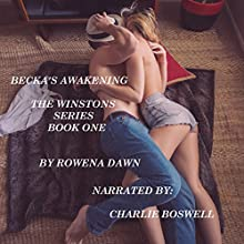 Becka's Awakening: The Winstons, Book 1 | Livre audio Auteur(s) : Rowena Dawn Narrateur(s) : Charlie Boswell