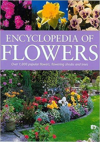 Encyclopedia Of Flowers: Over 1, 000 Popular Flowers, Flowering ...