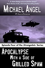 Apocalypse with a Side of Grilled Spam - Episode Four (The Strangelets Series Book 4) Kindle Edition