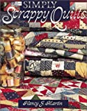 Simply Scrappy Quilts, Nancy J. Martin, 156477127X