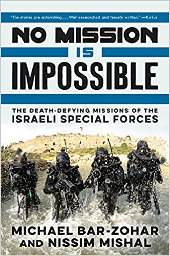 Descargar gratis No Mission Is Impossible: The Death-defying Missions Of The Israeli Special Forces Epub