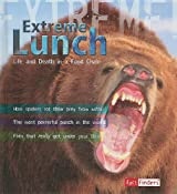 Extreme Lunch!: Life and Death in the Food Chain (Fact Finders: Extreme!)
