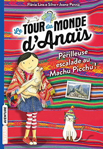 le-tour-du-monde-danais-t4-perilleuse-escalade-au-machu-picchu-french-edition