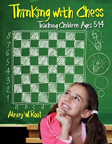 - Thinking with Chess: Teaching Children Ages 5-14