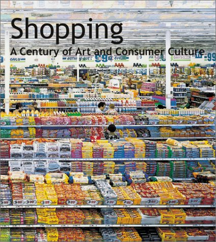 Shopping: A Century of Art and Consumer Culture by Brand: Hatje Cantz Publishers
