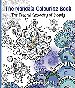 Buy Mandala Colouring Book The Fractal Geometry Of Beauty Art Therapy Online At Low Prices In India