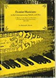Front cover for the book Frontier musicians on the Connoquenessing, Wabash, and Ohio: A history of the music and musicians of George Rapp's Harmony Society (1805-1906) by Richard D Wetzel