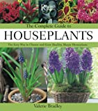The Complete Guide to Houseplants, Valerie Bradley, 0762106344