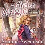A Kind of Magic | Shanna Swendson