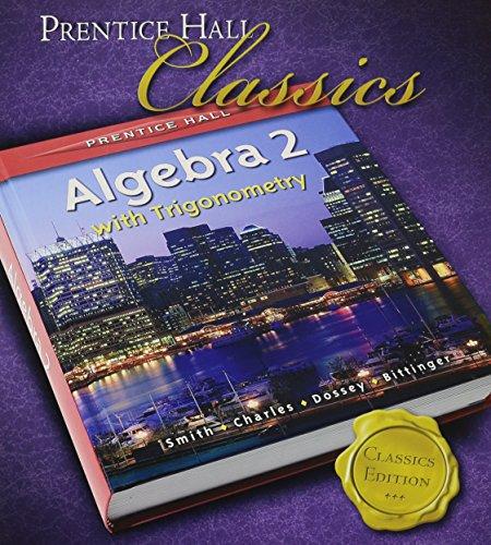 PRENTICE HALL SMITH CHARLES ALGEBRA 2 WITH TRIGOMETRY STUDENT EDITION   2006C (Prentice Trigonometry Hall)