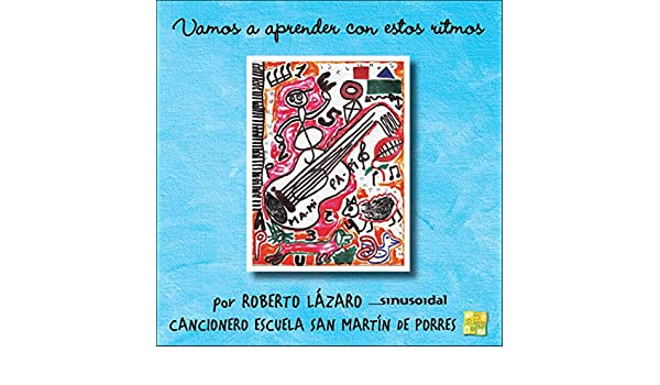 Vamos a Aprender Con Estos Ritmos by Roberto Lázaro & Sinusoidal on Amazon Music - Amazon.com