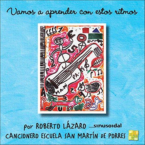 Amazon.com: Vamos a Aprender con estos Ritmos: Roberto Lázaro - Sinusoidal: MP3 Downloads