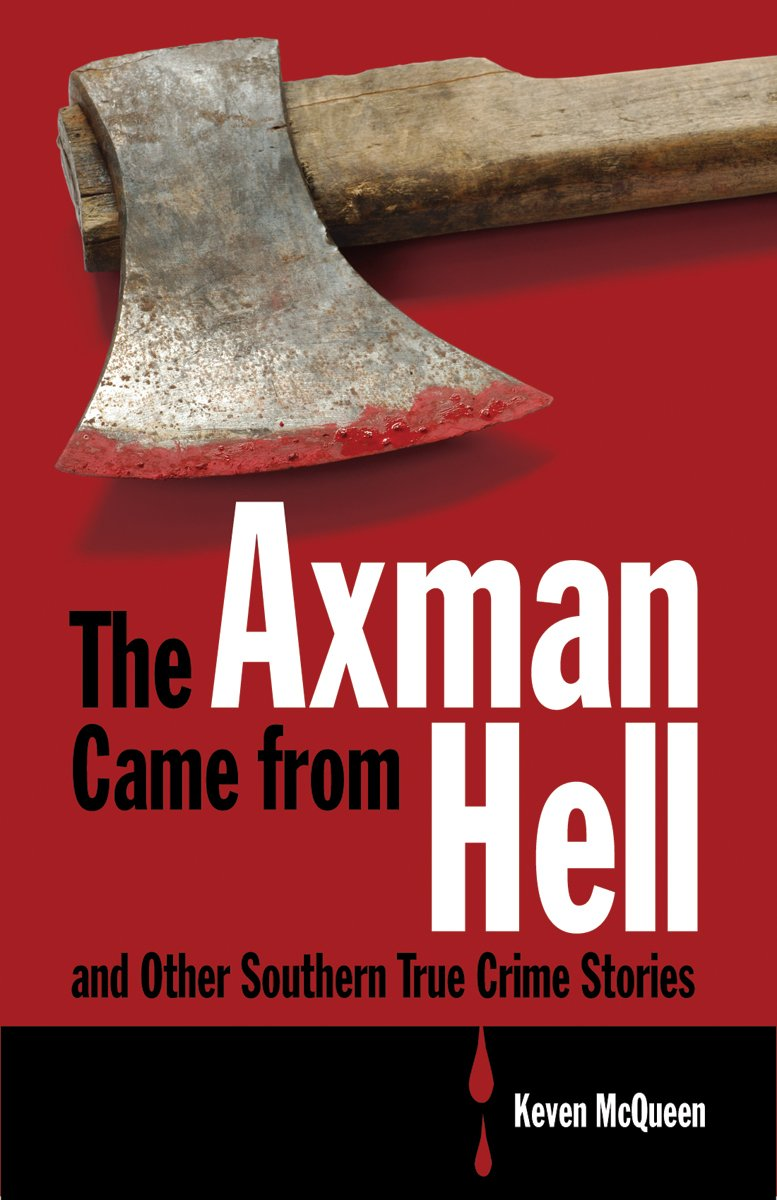 Download The Axman Came from Hell and Other Southern True Crime Stories ebook