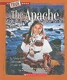 The Apache (True Books)