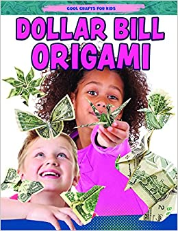 Dollar Bill Origami Cool Crafts For Kids Jane Yates