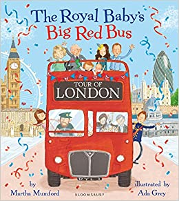 Book's Cover of The Royal Baby's Big Red Bus Tour of London (Anglais) Broché – 21 avril 2016