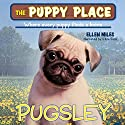 Puppy Place #9: Pugsley Audiobook by Ellen Miles Narrated by Aliza Foss
