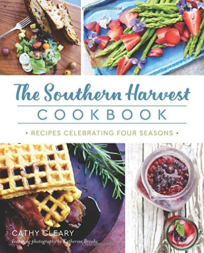 The Southern Harvest Cookbook: Recipes Celebrating Four Seasons (American Palate) by Cathy Cleary