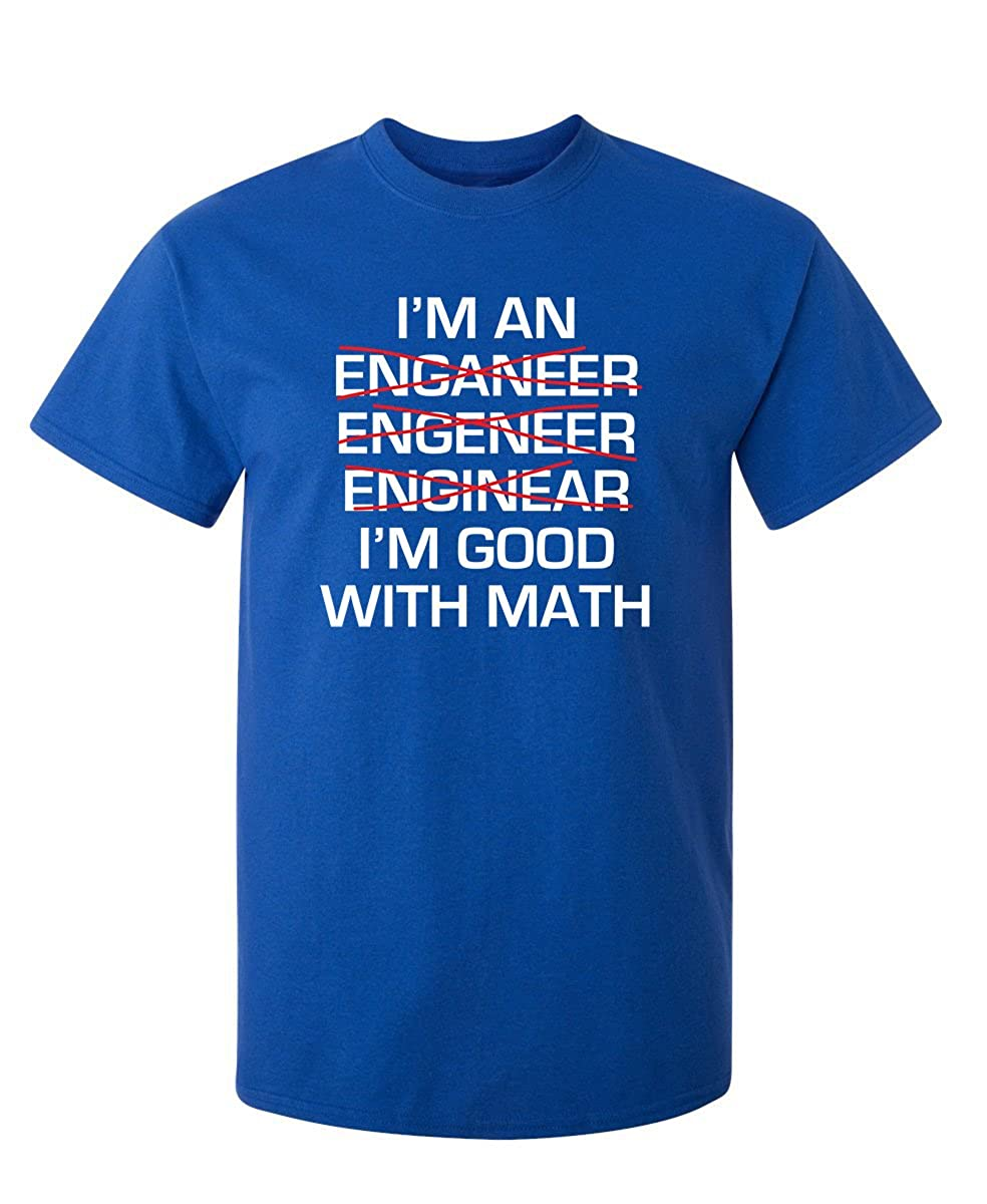 1f0a658c1 Amazon.com: I'm an Engineer I'm Good at Math Sarcastic Mens Gift Idea Funny  T-Shirt: Clothing