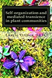 Self-Organization and Mediated Transience in Plant Communities, László Orlóci, 1461028221