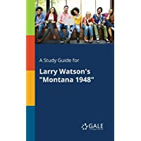 "A Study Guide for Larry Watson's ""Montana 1948"""