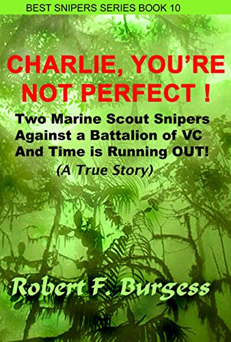 Sniper Series (CHARLIE, YOU'RE NOT PERFECT (Best Snipers Series Book 10))