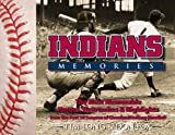 img - for Indians Memories: Heroes, Heartaches and Highlights from the Last 50 Years of Cleveland Indians book / textbook / text book
