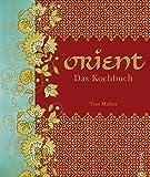 Orient. Das Kochbuch