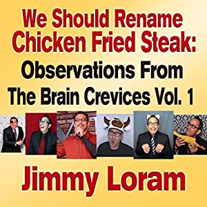 We Should Rename Chicken Fried Steak Audiobook