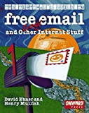 The Tightwad's Guide to Free Email and Other Cool Internet Stuff, Ebner, David and Mullish, Henry, 1566901405