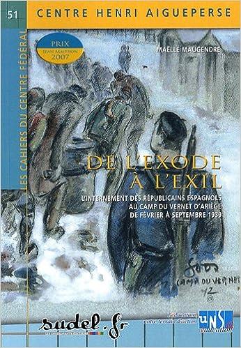 En ligne téléchargement De l'exode à l'exil : L'internement des Républicains espagnols au camp du Vernet d'Ariège de février à septembre 1939 pdf epub