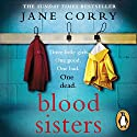 Blood Sisters Audiobook by Jane Corry Narrated by Zoe Thorne, Emilia Fox