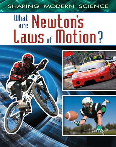 What Are Newton's Laws of Motion? (Shaping Modern Science)
