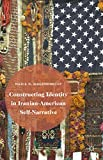 Constructing Identity in Iranian-American Self-Narrative, Wagenknecht, Maria D., 1137479612