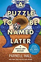 A PUZZLE TO BE NAMED LATER: A PUZZLE LADY MYSTERY (PUZZLE LADY MYSTERIES)