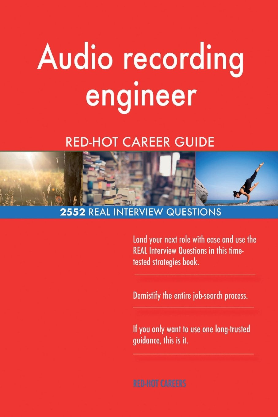 Audio recording engineer RED-HOT Career Guide; 2552 REAL Interview Questions