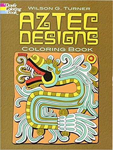 Aztec Designs Coloring Book Dover Design Books Wilson G Turner 0800759467792 Amazon