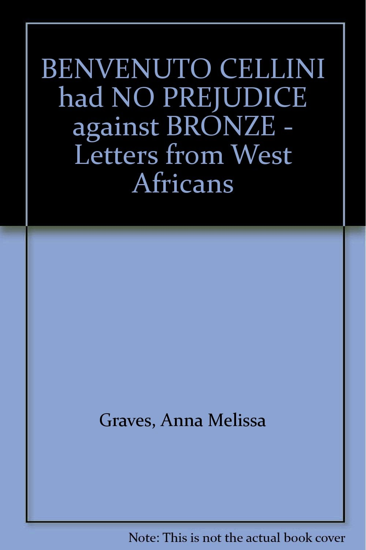 benvenuto cellini had no prejudice against bronze letters from west a