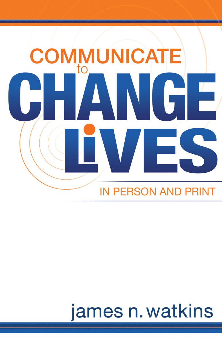 Communicate to Change Lives in Person and Print PDF ePub book
