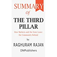 Summary of The Third Pillar: Raghuram Rajan - How Markets and the State Leave the Community Behind