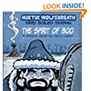 Muktuk Wolfsbreath, Hard Boiled Shaman: The Spirit of Boo: A Graphic Novel by Terry LaBan