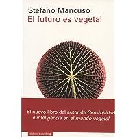 El futuro es vegetal (Rústica Ensayo)