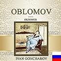 Oblomov [Russian Edition] Hörbuch von Ivan Goncharov Gesprochen von: Vyacheslav Gerasimov