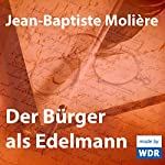 Der Bürger als Edelmann | Jean-Baptiste Molière