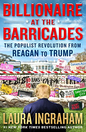 Billionaire at the Barricades: The Populist Revolution from Reagan to Trump by St Martins Press